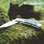 7 Best Bushcraft Folding Knife in 2021 - Reviews and Buying Guide